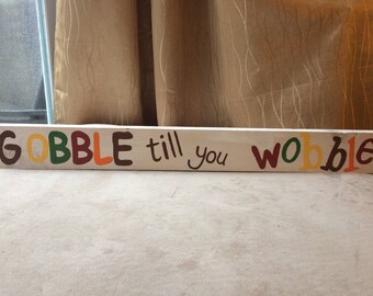 Gobble til you Wobble Pallet sign