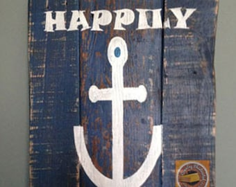 """Nautical Hand Painted """"HAPPILY ANCHORED"""" Wooden Sign / Reclaimed Wood / Distressed / Rustic / Beach House Sign / Beach Decor / Home Decor"""
