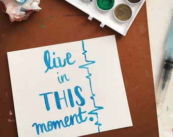"""Wall Art Decor """"Live in This Moment"""" - Dorm Wall Decor - Bedroom Decor - Cheap Gifts For Her Mom Sister Aunt - Watercolor Brush Lettering"""