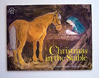 Christmas in the Stable by Astrid Lindgren - Pictures by Harald Wiberg - Birth of Christ, Christmas Eve, Nativity - Children's Book