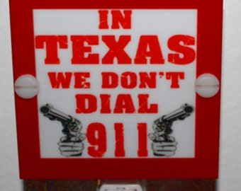 Texas We Don't Dial 911 Night Light Hand Made With LED & Free Shipping