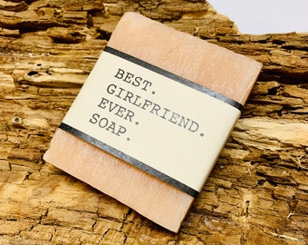 Best Girlfriend Ever Soap