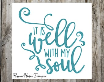 It Is Well With my Soul Decal - Christian Decal - Mother's Day Decal - Mothers Day - Yeti Decal - Car Decal - Quote decal