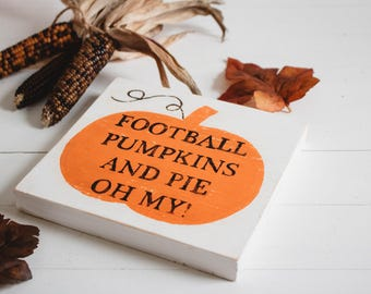Football Pumpkins and Pie Oh My!    Rustic Signs   Rustic Decor   Farmhouse Signs   Fall Decor   Rustic Fall   Fall Farmhouse   Autumn Decor