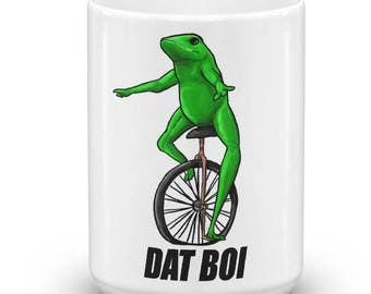 Dat Boi Meme Coffee Mug Here come dat boi frog dank meme funny gift