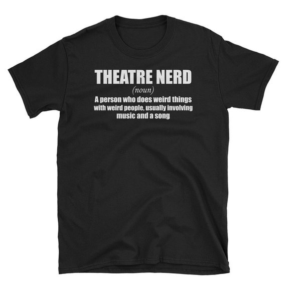 Theatre Nerd Shirt Definition Funny Musical Theater Geek