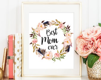 Best Mom Ever, Mom Art Print, Gift for Mom, Mother's day gift, Typography Print, Mom Quote Print, Gift For Her, Mom Birthday, Quote Wall Art