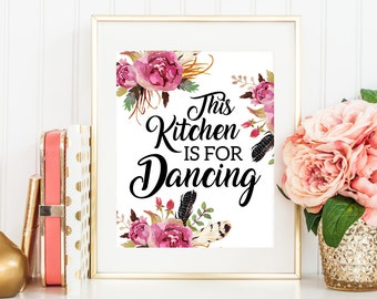 This Kitchen Is For Dancing Printable Wall Art, Kitchen Print, Kitchen  Printable, Boho Kitchen Decor, Kitchen Quote, Watercolor Floral Quote