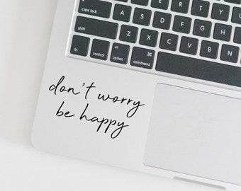 Don't Worry Be Happy   Laptop Decal   Computer Sticker   Happy Stickers   Yeti Decal    Phone Sticker   MacBook   Motivational Vinyl Sticker