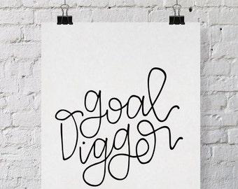 Goal Digger Print / Motivational Quote