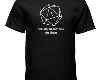 That's Why We Can't have Nice Things Crit Fail T-Shirt
