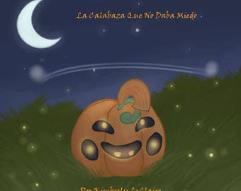 La Calabaza Que No Daba Miedo (The Un-Scary Pumpkin),  Spanish Version E-Book by Kimberly LeClaire, Illustrated by Jessica Dugan - PDF File