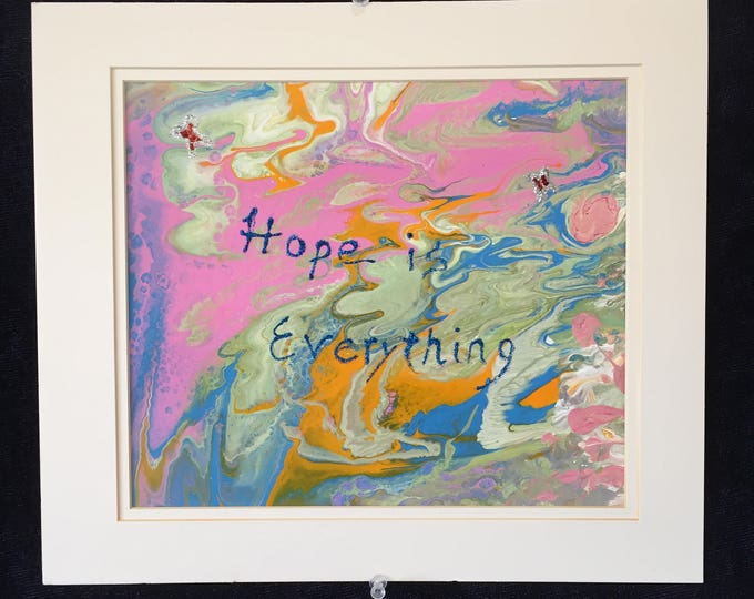Hope is Everything Embellished Inspirational Abstract Original Poured Acrylic Painting - 8.5 x 11 inches in cream mat green, pink mixed