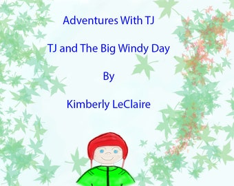 TJ and the Big Windy Day Kids Picture E-Book by Kimberly LeClaire, - PDF File - Early Reader Book