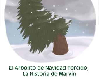 El Arbolito de Navidad Torcido, La Historia de Marvin Kids Picture E-Book by Kimberly LeClaire, Illustrated by Jessica Dugan - PDF File