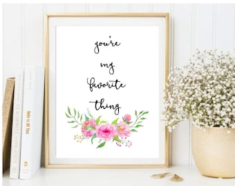 You're My Favorite Thing Printable