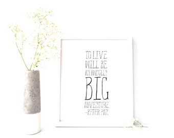 To Live Will Be An Awfully Big Adventure Peter Pan Quote