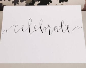 Celebrate / custom calligraphy card