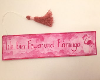 "Pink Falmingo bookmark with Hangemachter tassel/big/with saying: ""I am Fire and Flamingo""/Geschenk for readers"