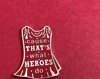 """Cause That's What Heroes Do - Thor Quote 1.5"""" Enamel Pin"""
