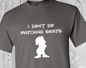 Grumpy I don't do matching shirts Disney Men's shirt unisex adult shirt Disney shirt no matching shirts men's matching shirt Disney Shirts