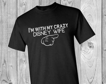 I'm with my crazy Disney wife shirt Disney Christmas Shirt Christmas Disney Shirt Men's Disney Shirt Disney Shirts