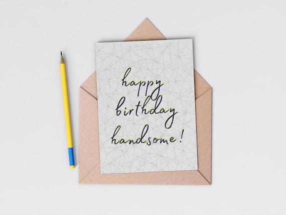 Happy birthday handsome card, Husband Boyfriend Card, Card for him, Modern birthday, plastic free, send direct option