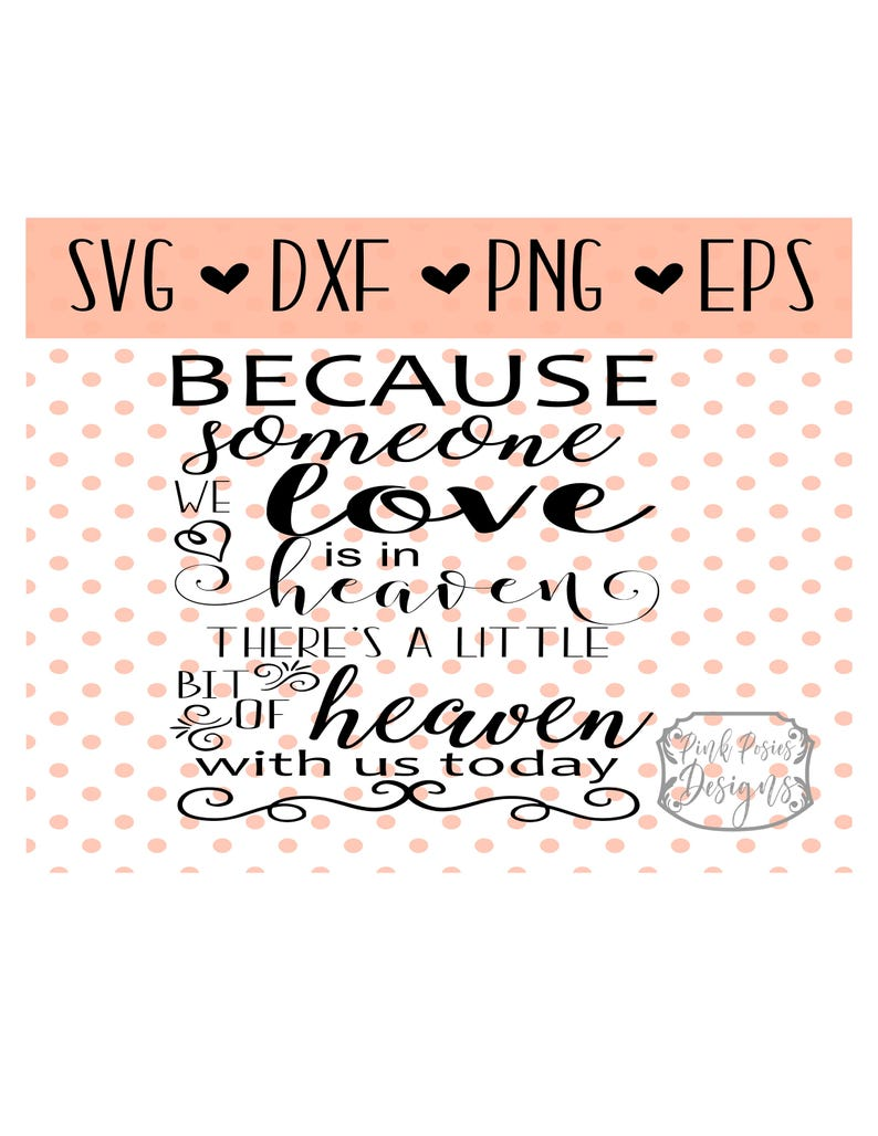 Because Someone We Love Is In Heaven Svg Cutting File In Etsy