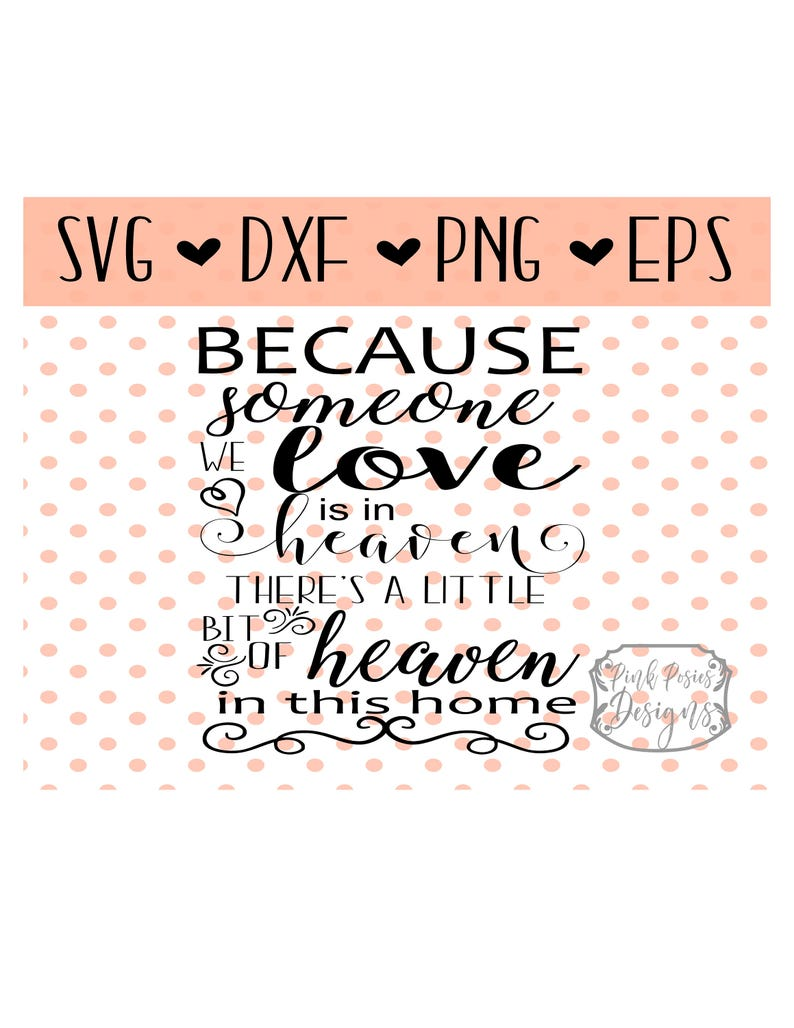 Because Someone We Love Is In Heaven Cut File There Is A Etsy
