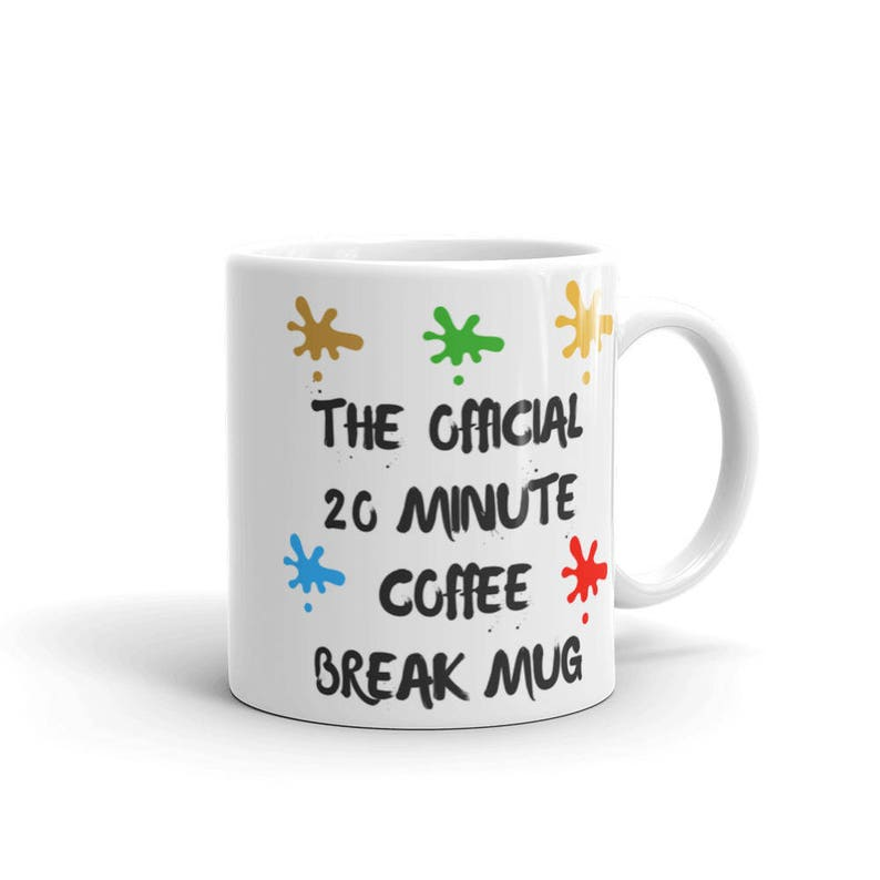Gift 20 Funny MugThe Coworker Coffee Office Break Official Inspirational Minute For lJ3Fc1uK5T