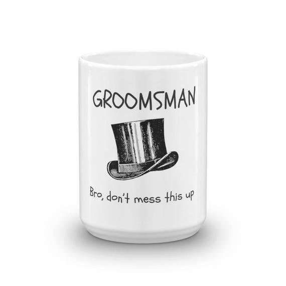 Funny Groomsmen Gift Idea Personalized Groomsmen Mug