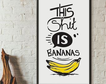 Bananas, printable quote, wall art, digital prints, typography poster, wall décor