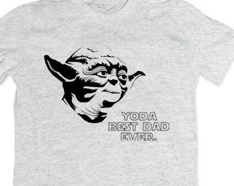 5fc3d14a6 Yoda best dad ever World's Greatest Fathers I Mean Father T Shirt Funny  Fathers Day Shirt Fathers Day Gift Funny Dad Shirt Father Shirt