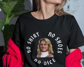 No Shirt No Shoes No Dice Vintage T-Shirt
