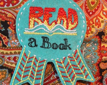 "Hand-embroidered Felt Adult Award Badge Pin ""Read a Book"""