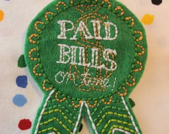 "Hand-embroidered Felt Adult Award Badge Pin ""Paid Bills On Time"""