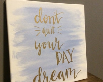 "Canvas ""Don't quit your day dream"""