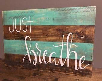 Just breathe pallet wood sign