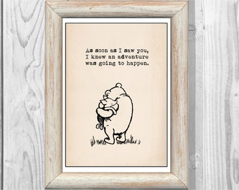 As soon as I saw you I knew  an adventure was about to happen winnie the pooh photo frame,