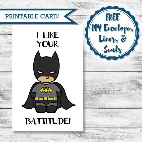 Printable Super Hero Card Valentine S Day Batman Battitude Happy Birthday I Miss You Blank Card Free Envelope Accessories