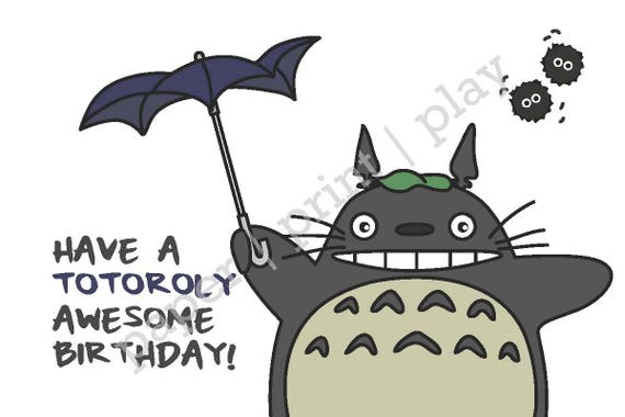 Printable Pun Totoro Birthday Card Miyazaki Studio Ghibli Etsy