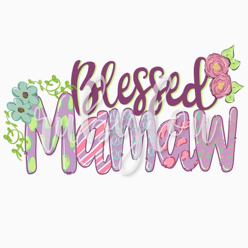 Blessed Mamaw Floral Doodle Letters Sublimation Design Hand Drawn I Printable Artwork I Digital File