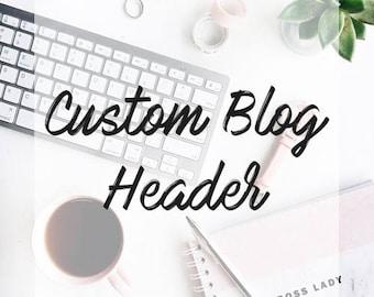 CUSTOM BLOG HEADER   Fully Custom   5* Reviews!