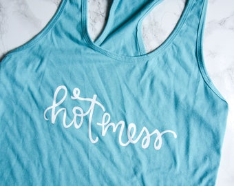 Hot Mess Hand-Lettered Women's Graphic Tank Top - Racerback Tank - Work Out Tank - Work Out Shirt - Mom Tank -Exercise Tank -Exercise Outfit