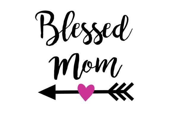 blessed mom svg file mom svg svg saying mother svg blessed etsy Tween Girls Tech image
