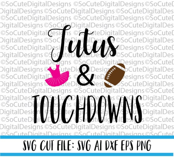 Tutus And Touchdowns Svg File Tutus Svg Football Svg Girly Etsy