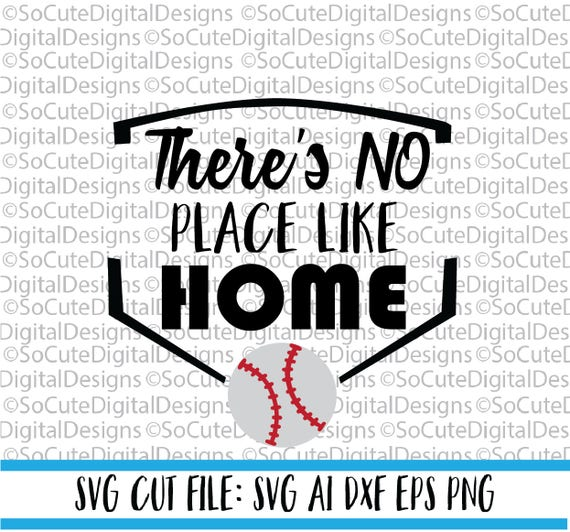 There S No Place Like Home Svg Baseball Svg Softball Svg Etsy