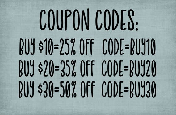 Coupon Codes Buy 30 Save 50 Buy 20 Save 35 Buy 10 Save 25 Etsy