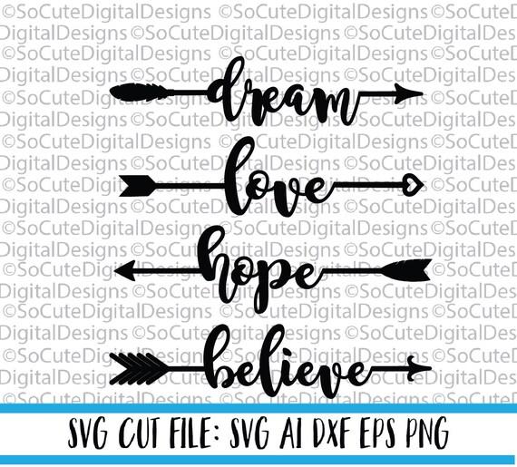 inspirational arrows svg saying dream svg love svg hope etsy