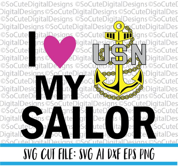 I Love My Sailor Svg File Military Svg Navy Svg Sailor Svg Etsy
